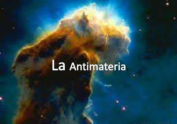 ¿Qué es la antimateria dentro de la ciencia?